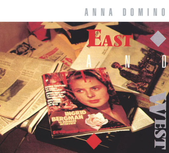 Anna Domino - East and West [TWI 187]